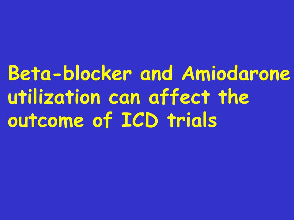 Beta-blocker and Amiodarone utilization can affect the outcome of ICD trials