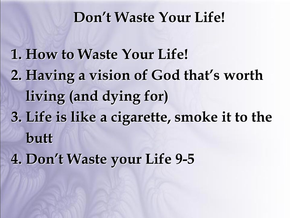 Don't Waste Your Life.1.How to Waste Your Life.