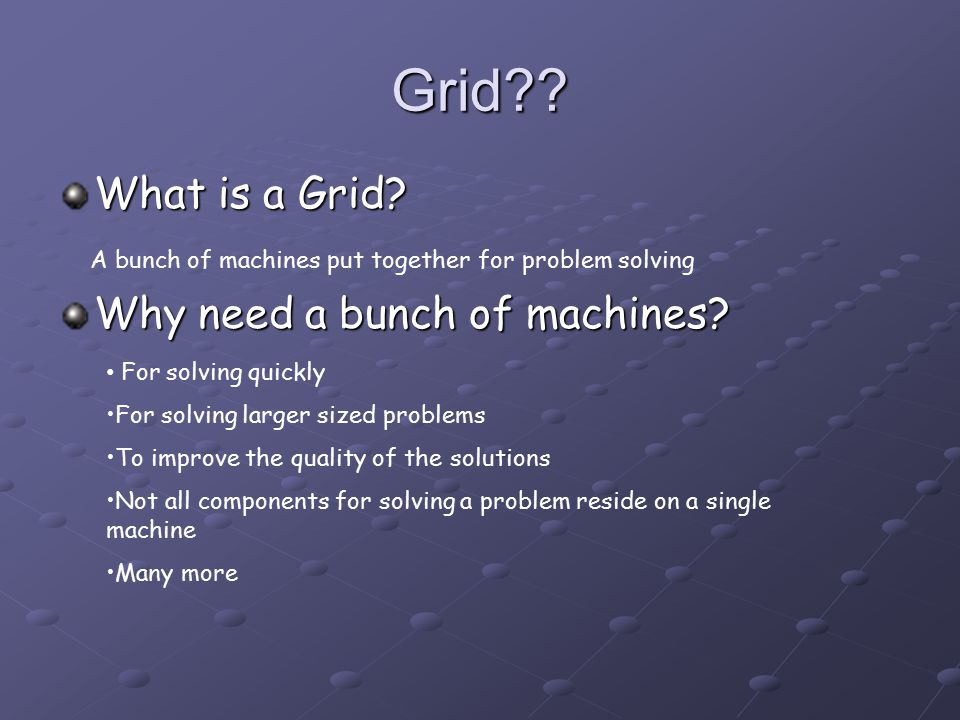 Grid?. What is a Grid.