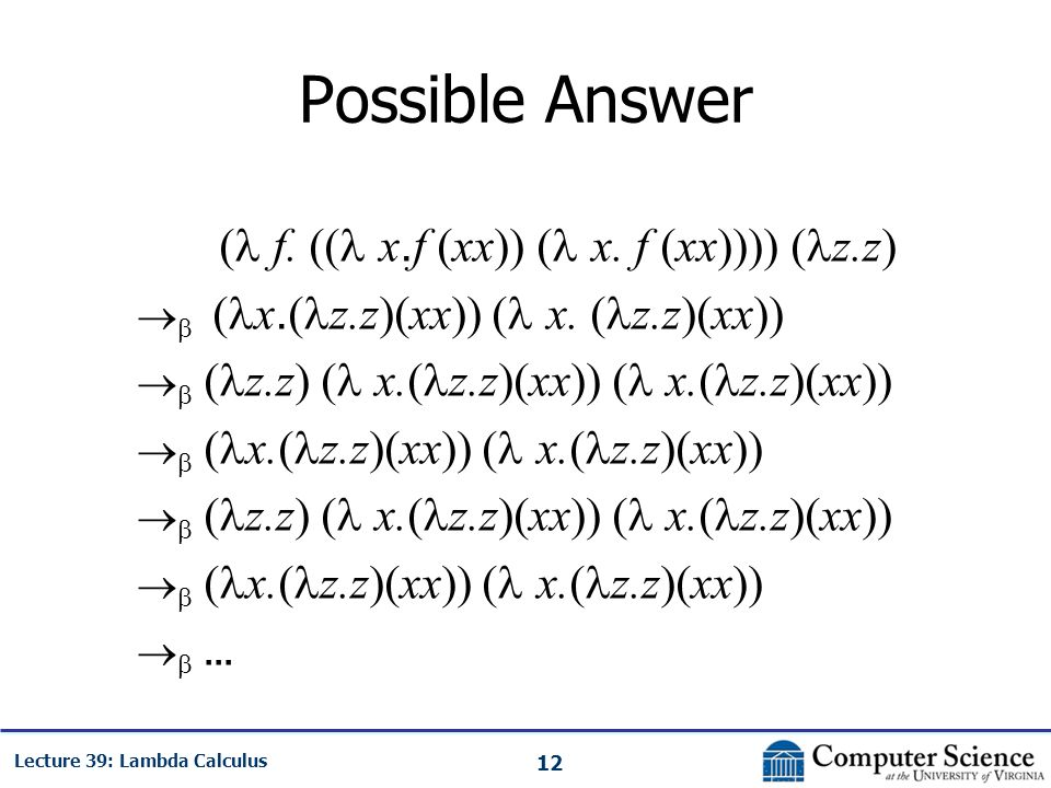 12 Lecture 39: Lambda Calculus Possible Answer ( f.