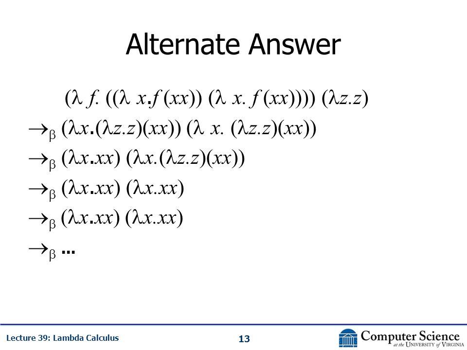 13 Lecture 39: Lambda Calculus Alternate Answer ( f.