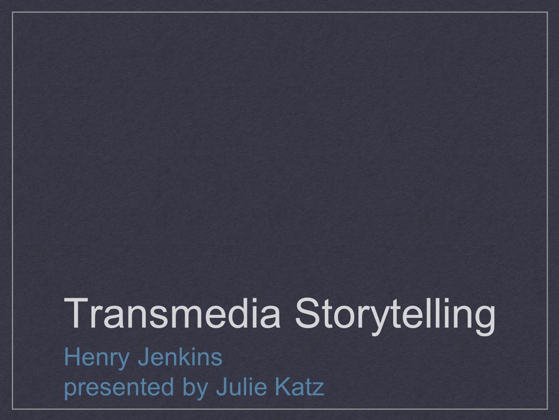 Types of Transmedia narrative branding spectacle storytelling performance games