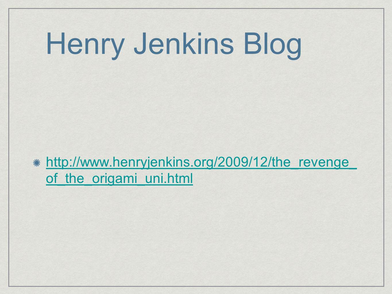 Henry Jenkins Blog http://www.henryjenkins.org/2009/12/the_revenge_ of_the_origami_uni.html