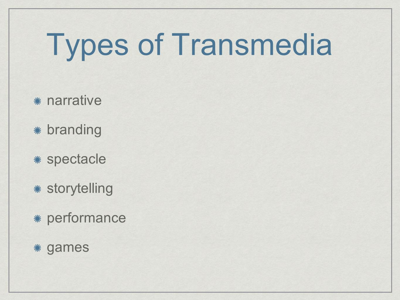 Types of Transmedia narrative branding spectacle storytelling performance games