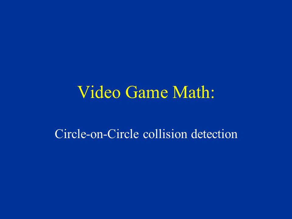 Video Game Math: Circle-on-Circle collision detection