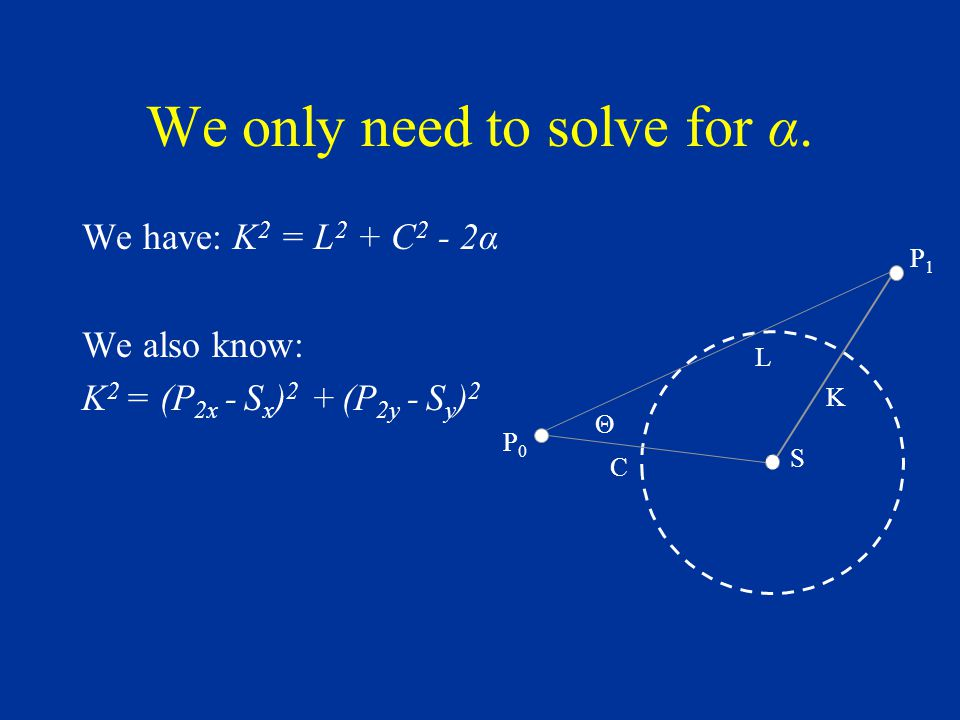 We only need to solve for α.