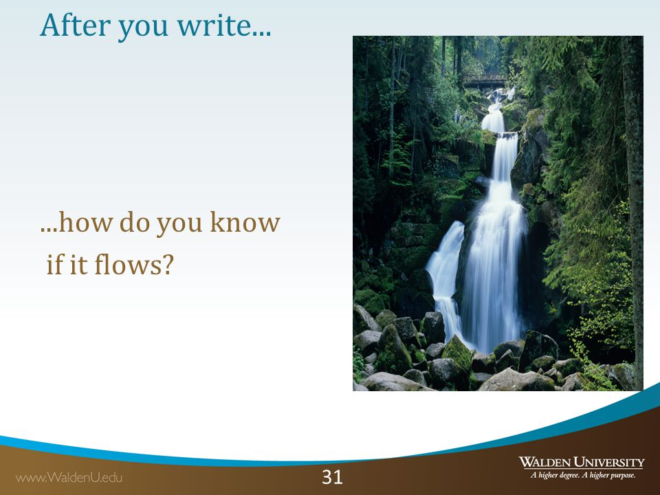 31 After you write......how do you know if it flows
