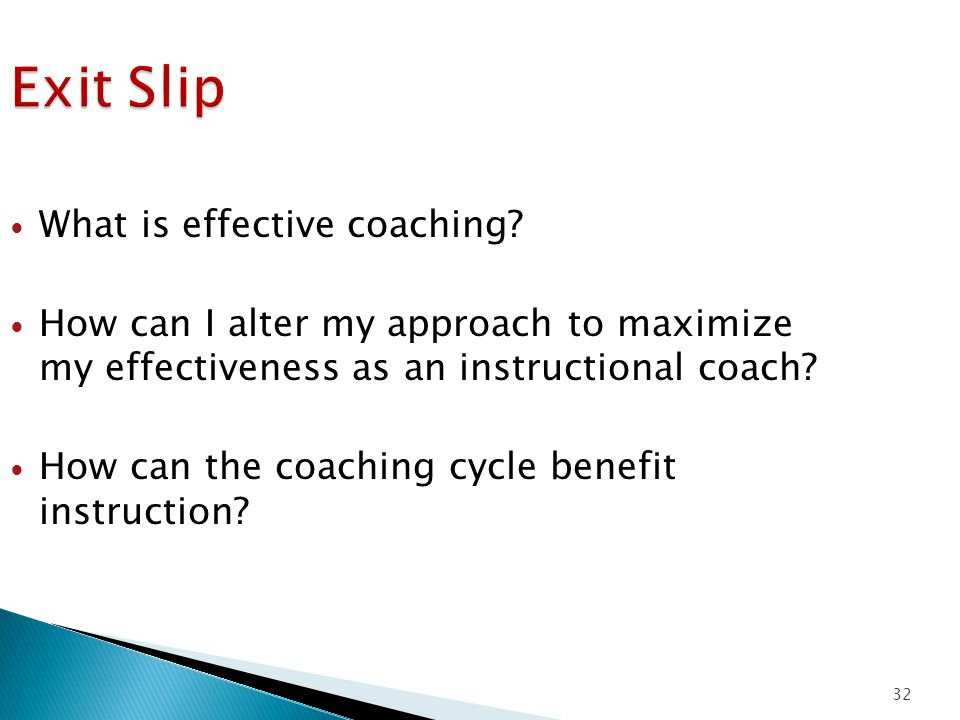 Exit Slip What is effective coaching.