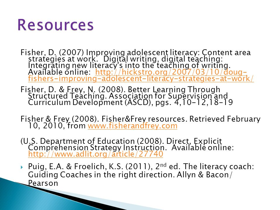 Fisher, D. (2007) Improving adolescent literacy: Content area strategies at work.