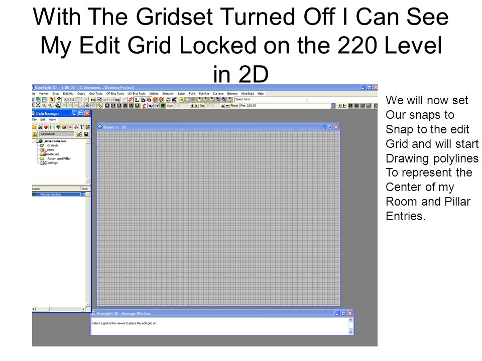 With The Gridset Turned Off I Can See My Edit Grid Locked on the 220 Level in 2D We will now set Our snaps to Snap to the edit Grid and will start Drawing polylines To represent the Center of my Room and Pillar Entries.