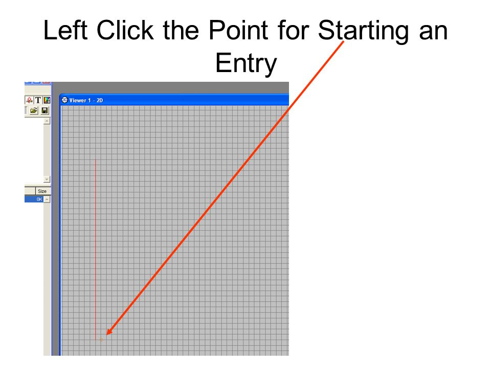 Left Click the Point for Starting an Entry