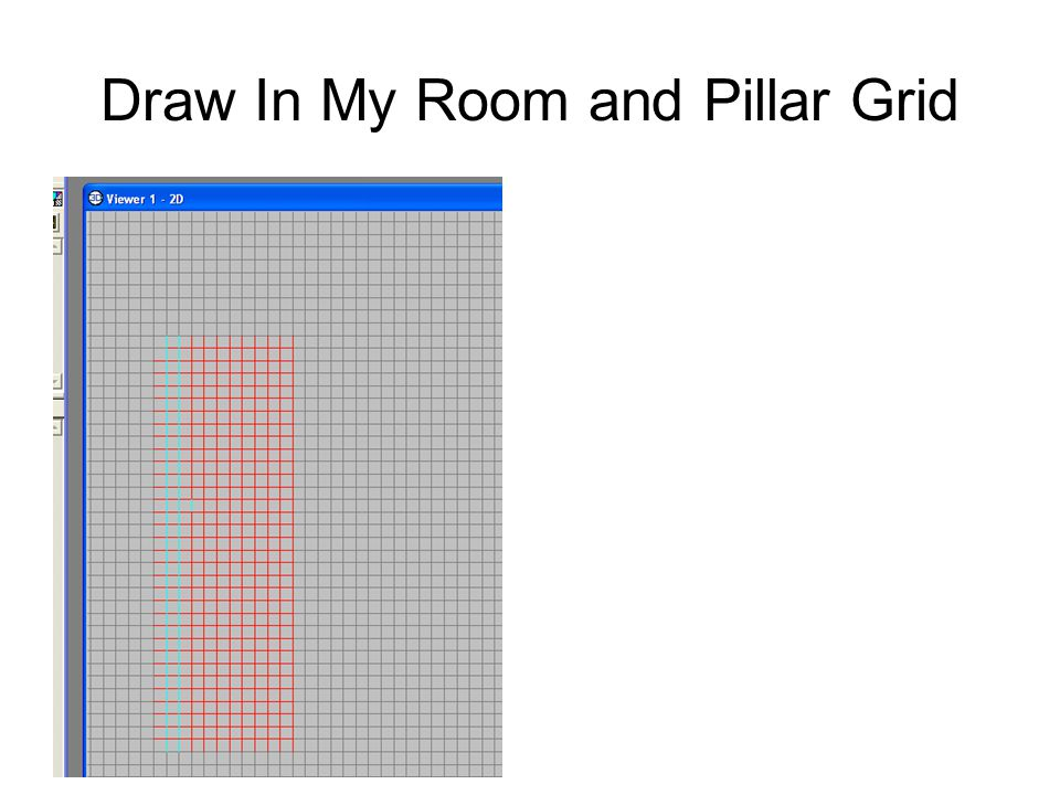 Draw In My Room and Pillar Grid