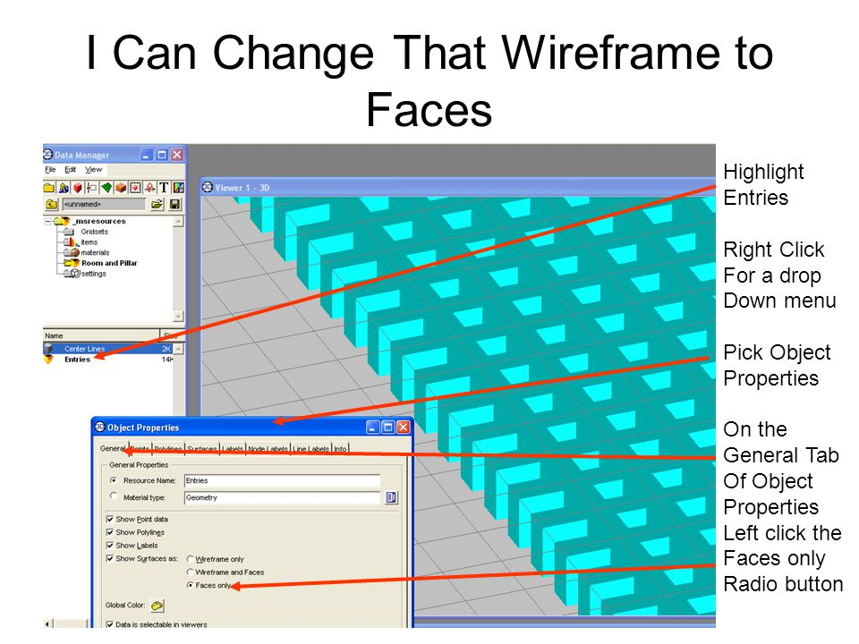 I Can Change That Wireframe to Faces Highlight Entries Right Click For a drop Down menu Pick Object Properties On the General Tab Of Object Properties