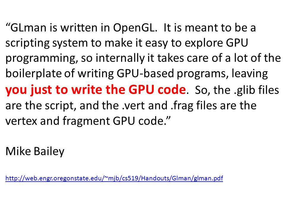 GLman is written in OpenGL.