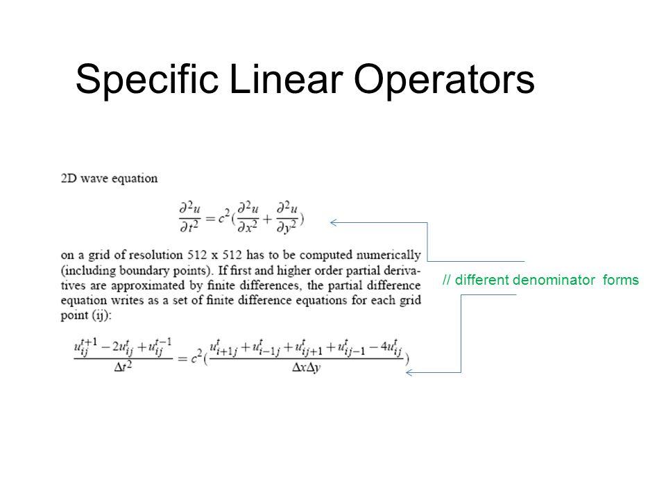 Specific Linear Operators // different denominator forms