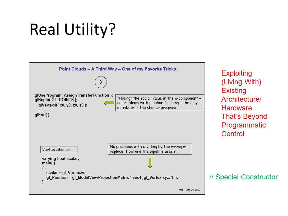 Real Utility? Exploiting (Living With) Existing Architecture/ Hardware That's Beyond Programmatic Control // Special Constructor
