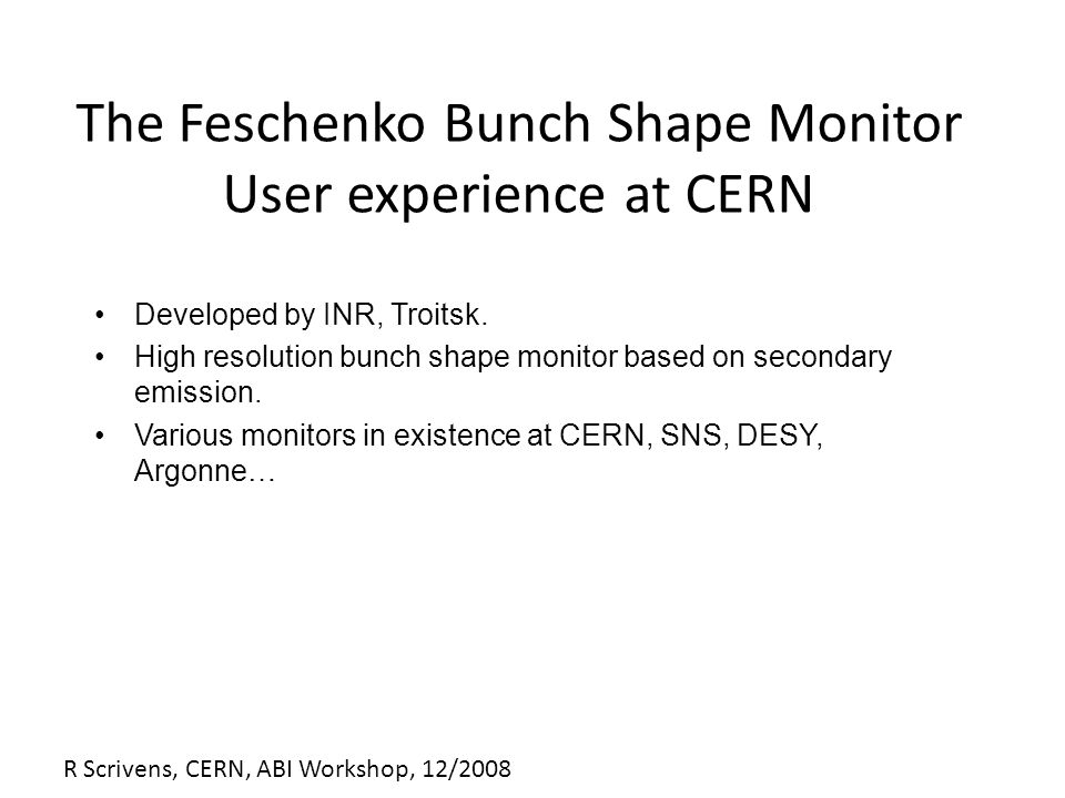 R Scrivens, CERN, ABI Workshop, 12/2008 3D BSM measurement of the bunch structure, as a function of time during the Linac 2 proton beam pulse.