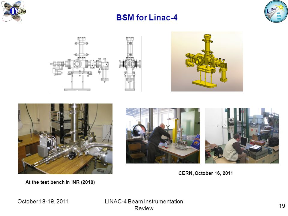 19 BSM for Linac-4 At the test bench in INR (2010) CERN, October 16, 2011 October 18-19, 2011LINAC-4 Beam Instrumentation Review