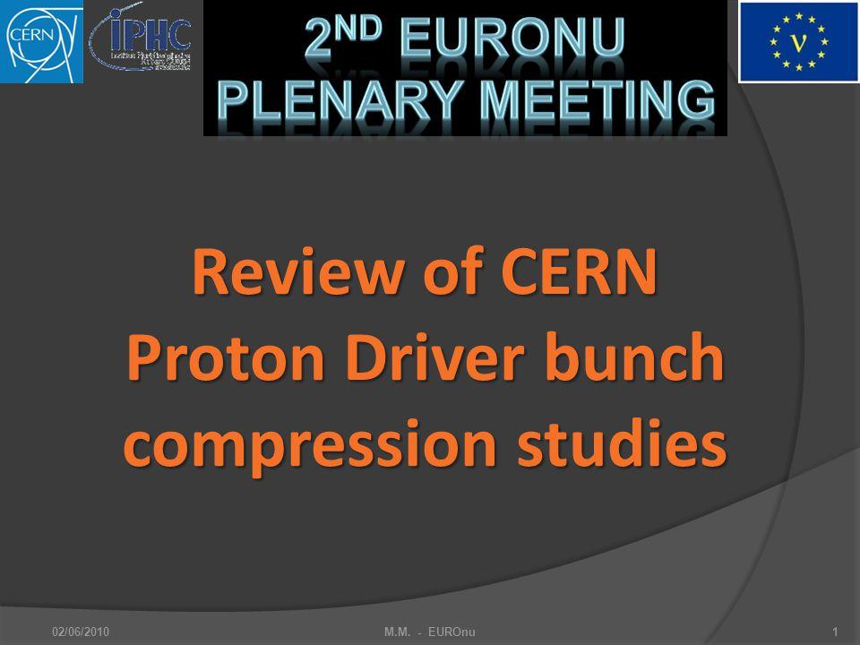 2nd EuroNu Plenary Meeting 6 bunches accumulation-compression scheme 02/06/2010 M.M.