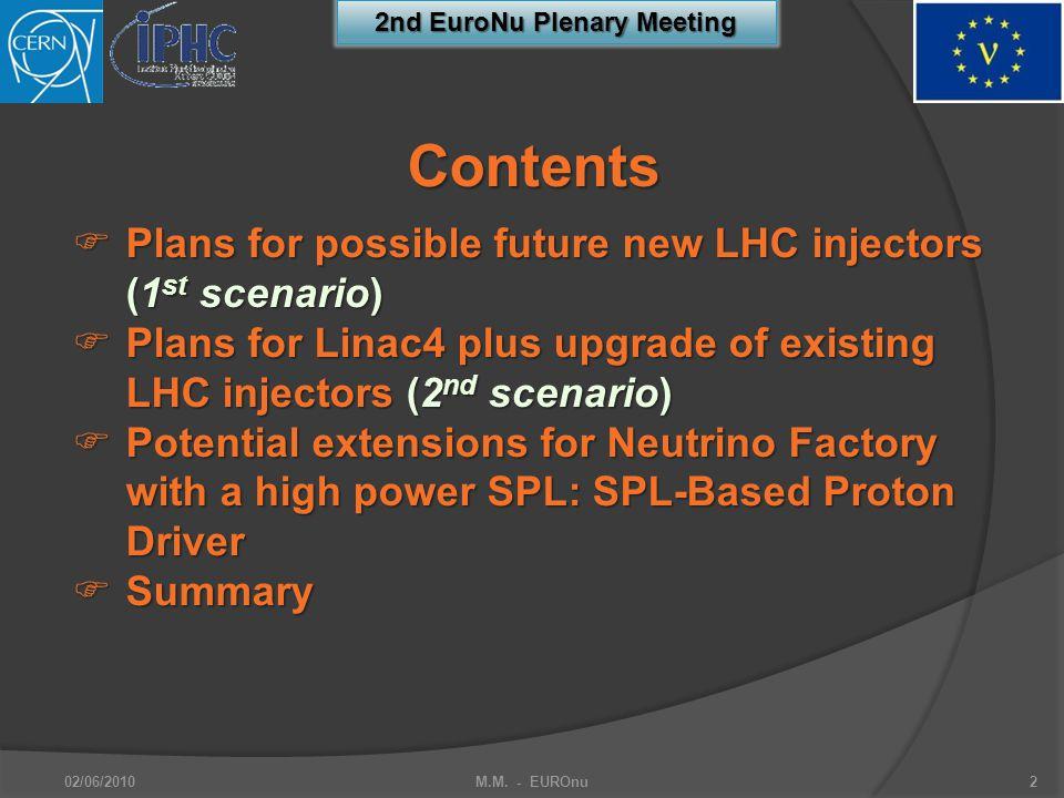 2nd EuroNu Plenary Meeting 02/06/2010M.M. - EUROnu2 Contents  Plans for possible future new LHC injectors (1 st scenario)  Plans for Linac4 plus upg