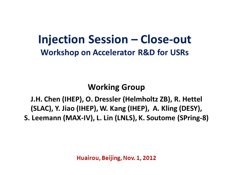 Presentations Top-up injection - L.Rivkin (PSI) Injection into low-lifetime USRs - R.