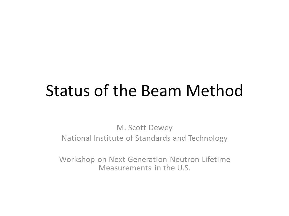 Status of the Beam Method M.