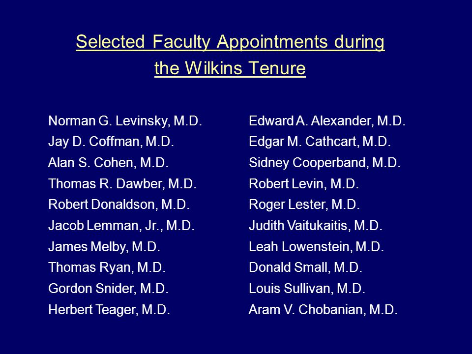 Selected Faculty Appointments during the Wilkins Tenure Norman G.