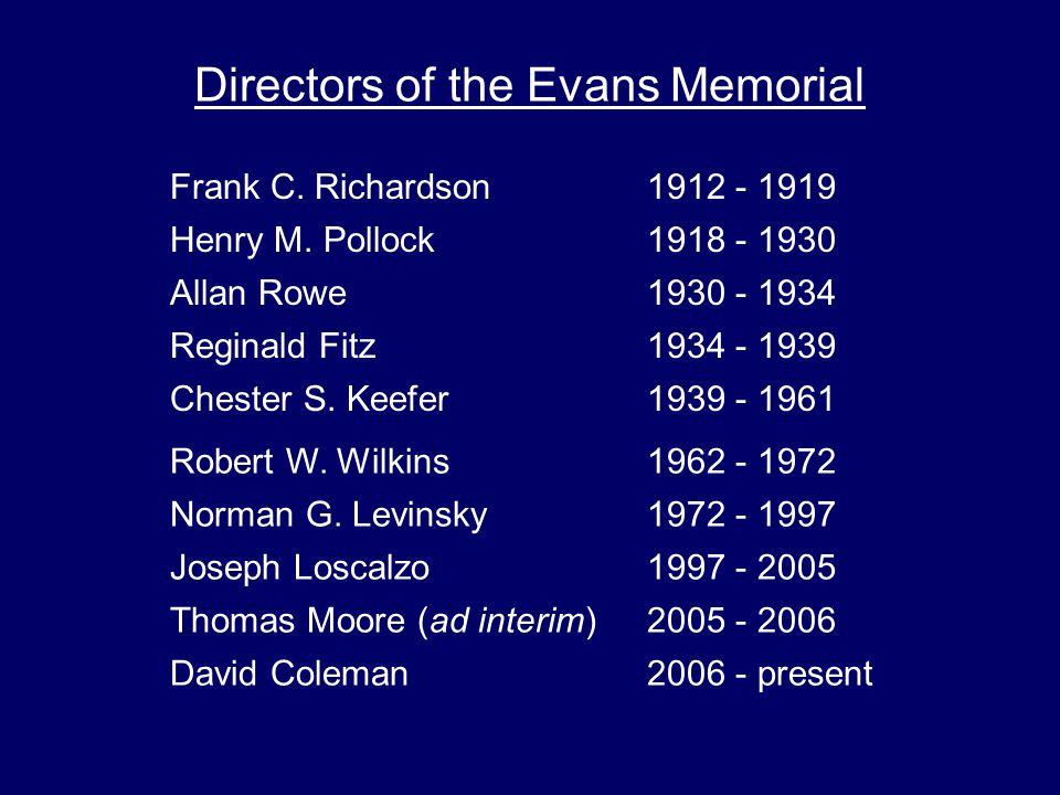 Directors of the Evans Memorial Frank C.Richardson1912 - 1919 Henry M.