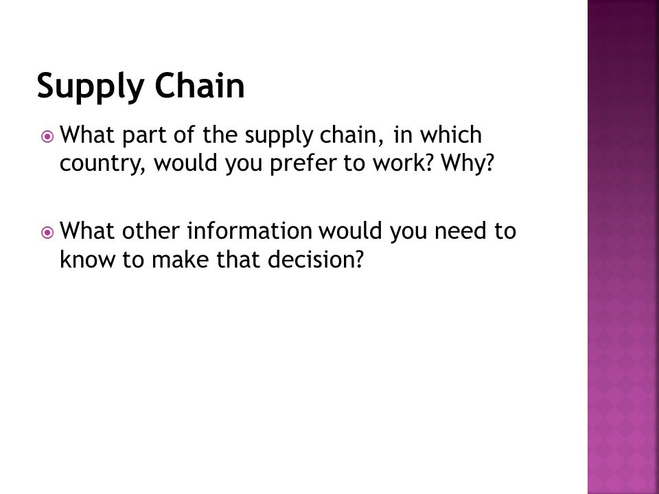  What part of the supply chain, in which country, would you prefer to work.