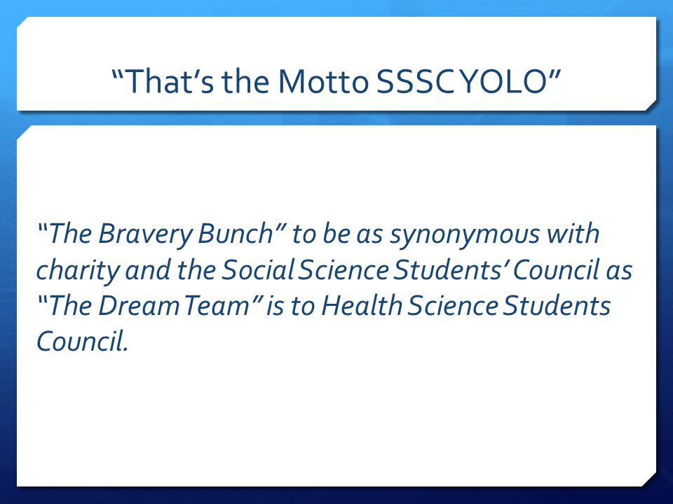 The Bravery Bunch to be as synonymous with charity and the Social Science Students' Council as The Dream Team is to Health Science Students Council.