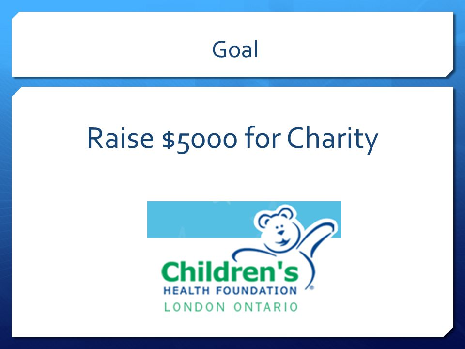 Goal Raise $5000 for Charity