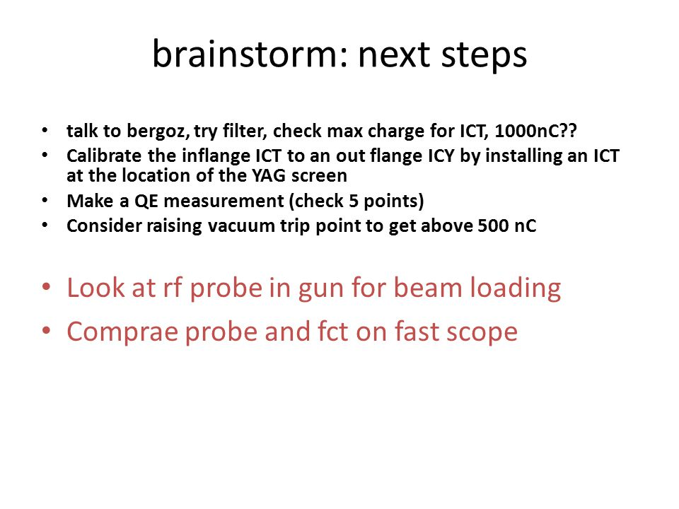 brainstorm: next steps talk to bergoz, try filter, check max charge for ICT, 1000nC .