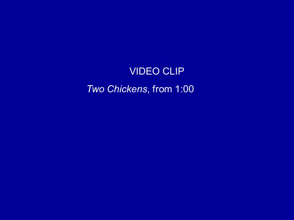 VIDEO CLIP Two Chickens, from 1:00