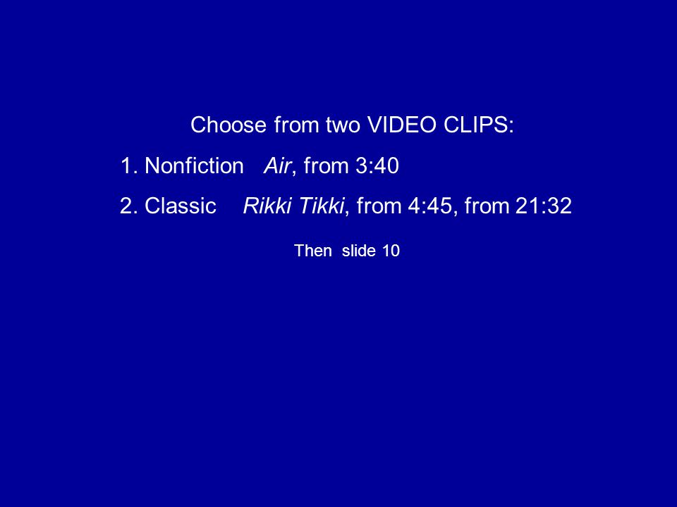 Choose from two VIDEO CLIPS: 1. Nonfiction Air, from 3:40 2.