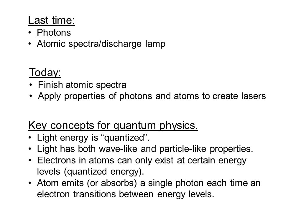 Last time: Photons Atomic spectra/discharge lamp Key concepts for quantum physics.