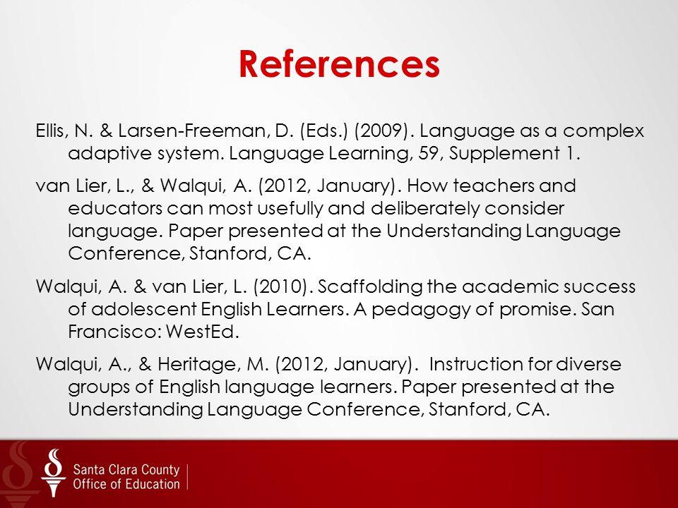 References Ellis, N.& Larsen-Freeman, D. (Eds.) (2009).
