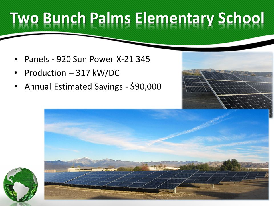 Panels - 920 Sun Power X-21 345 Production – 317 kW/DC Annual Estimated Savings - $90,000