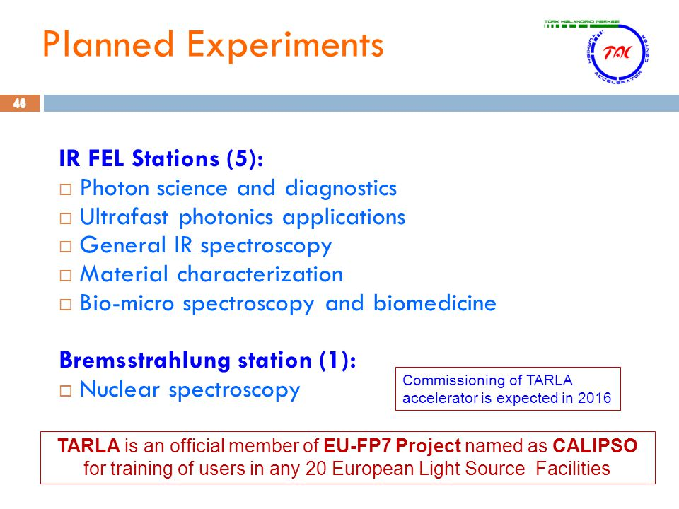 46 IR FEL Stations (5):  Photon science and diagnostics  Ultrafast photonics applications  General IR spectroscopy  Material characterization  Bi