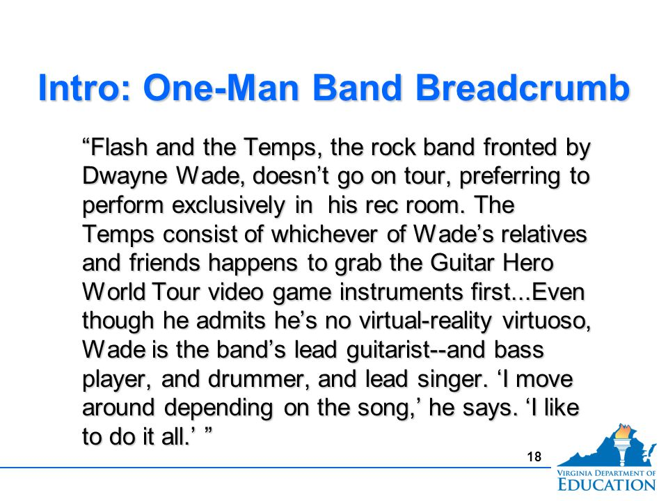 Intro: One-Man Band Breadcrumb Flash and the Temps, the rock band fronted by Dwayne Wade, doesn't go on tour, preferring to perform exclusively in his rec room.