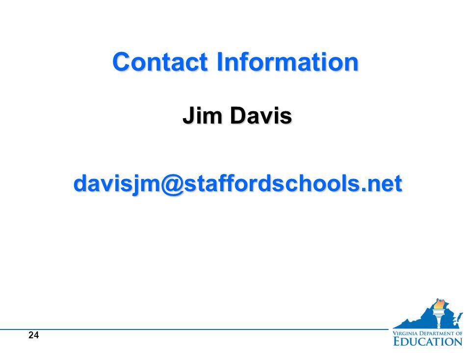 Contact Information Jim Davis davisjm@staffordschools.net davisjm@staffordschools.net 24
