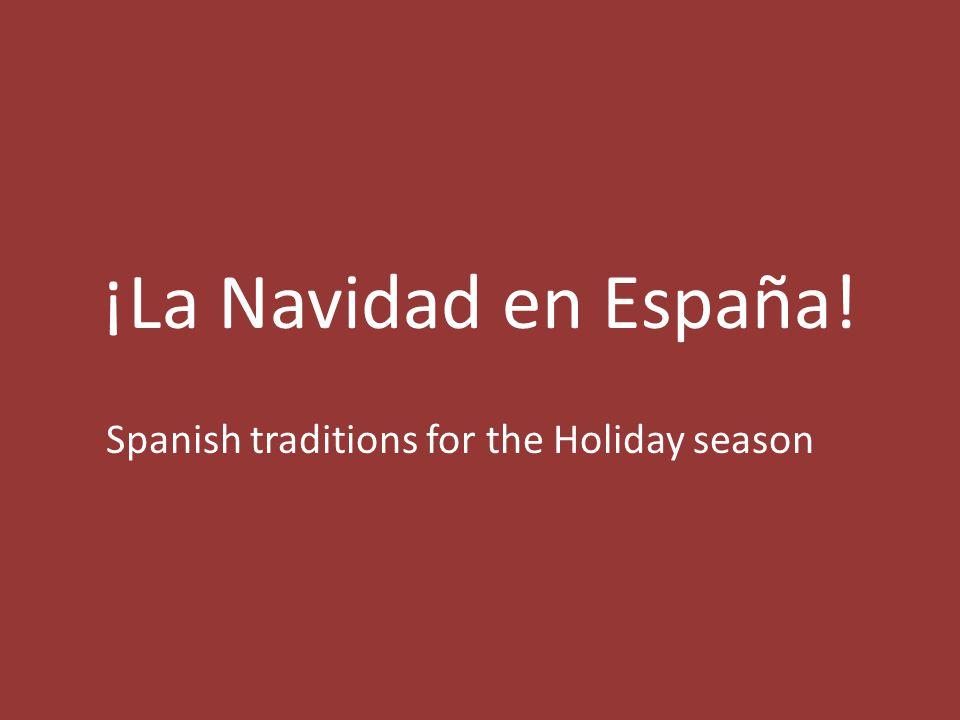 ¡La Navidad en España! Spanish traditions for the Holiday season