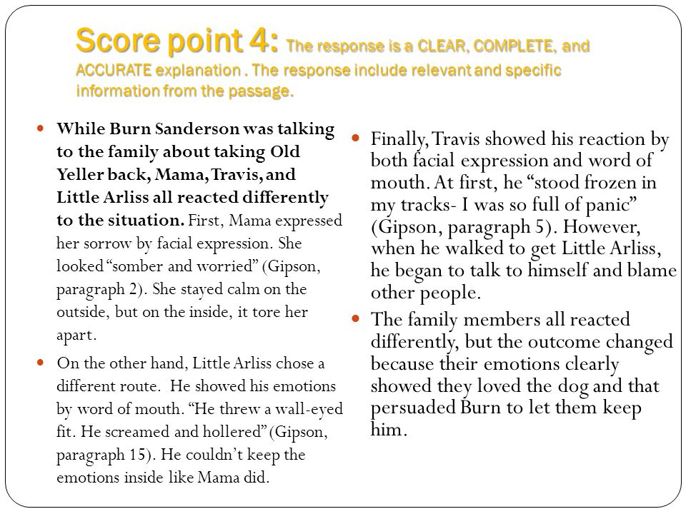 Score point 4: The response is a CLEAR, COMPLETE, and ACCURATE explanation. The response include relevant and specific information from the passage. W