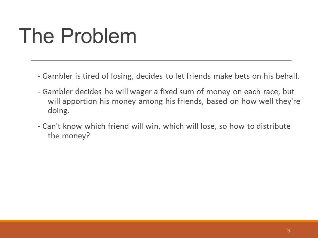 Hedge in action Gambler splits his money between three friends, giving 5$ to each, p1 = Gambler records loss to each friend Friend 1 loses $2 Friend 2 loses $1 Friend 3 loses $4 loss vector lt = total loss:.33x2 +.33x1 +.33x4 = 2.33 14