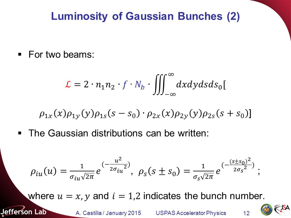 A. Castilla / January 2015 USPAS Accelerator Physics 12 Luminosity of Gaussian Bunches (2)