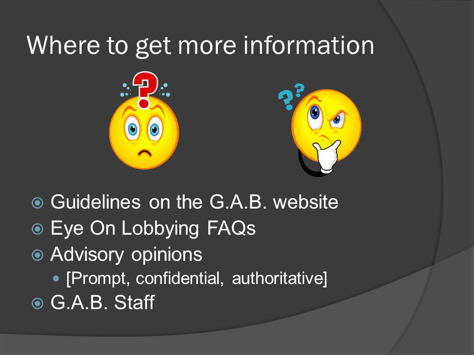 Where to get more information  Guidelines on the G.A.B.