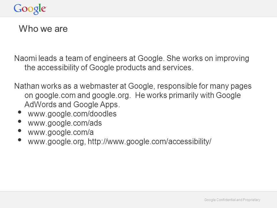 Google Confidential and Proprietary Why communication accessibility.