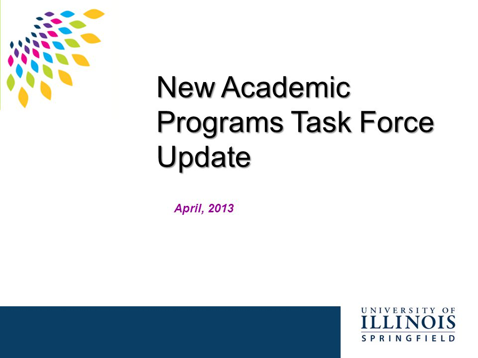 New Academic Programs Task Force Update April, 2013