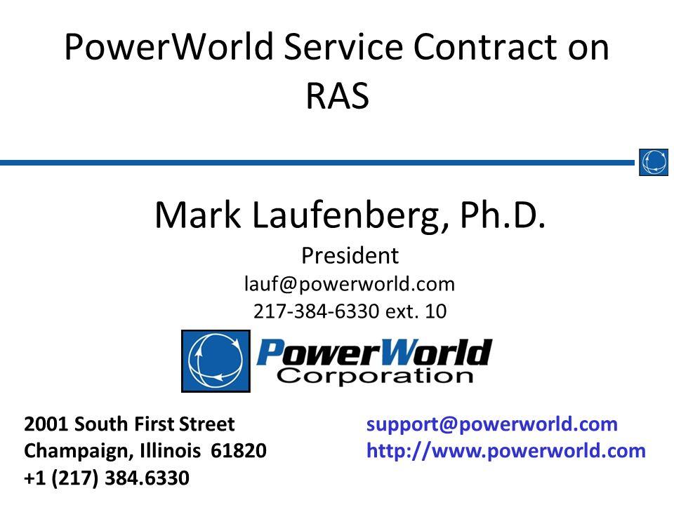 support@powerworld.com http://www.powerworld.com 2001 South First Street Champaign, Illinois 61820 +1 (217) 384.6330 PowerWorld Service Contract on RA