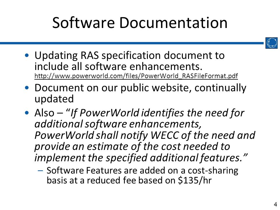4 Software Documentation Updating RAS specification document to include all software enhancements. http://www.powerworld.com/files/PowerWorld_RASFileF