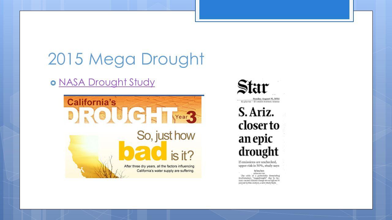 2015 Mega Drought  NASA Drought Study NASA Drought Study